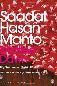 Mottled Dawn, by Saadat Hasan Manto