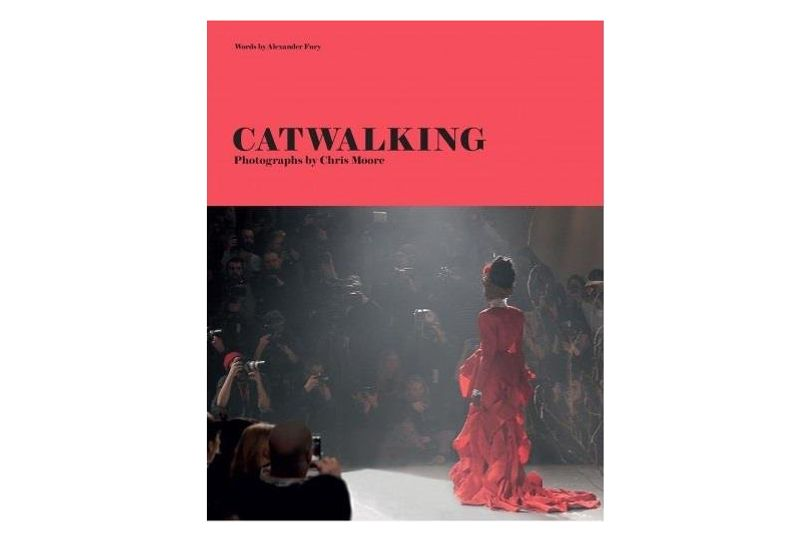 Catwalking: Photographs by Chris Moore