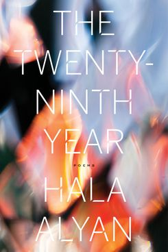The Twenty-Ninth Year, by Hala Alyan (Mariner Books, Jan. 29)