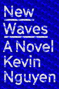 New Waves, by Kevin Nguyen
