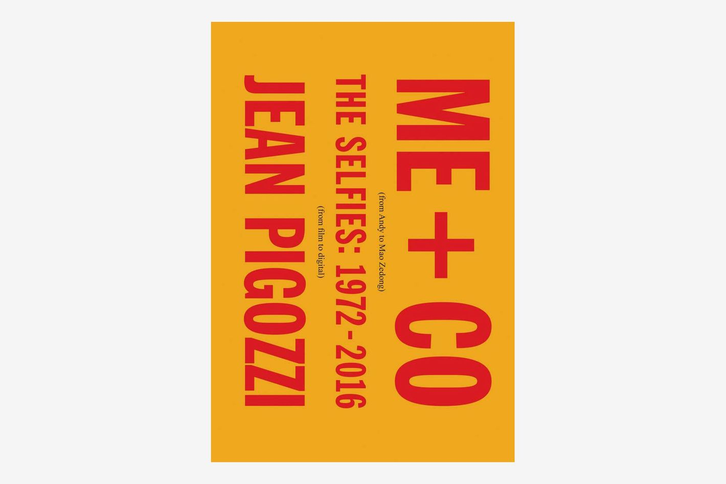 Jean Pigozzi: ME + CO: The Selfies: 1972–2016