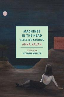 Machines in the Head by Anna Kavan