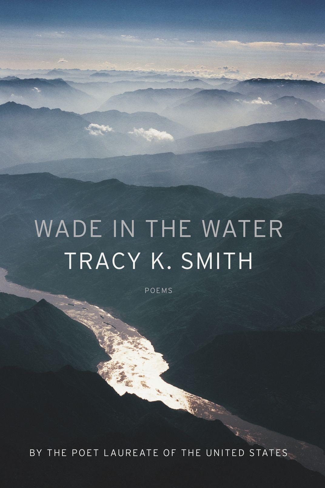 <em>Wade in the Water</em>, by Tracy K. Smith (Graywolf Press)