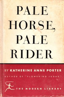 Pale Horse, Pale Rider by Katherine Anne Porter (1939)