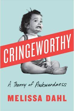 Cringeworthy, by Melissa Dahl