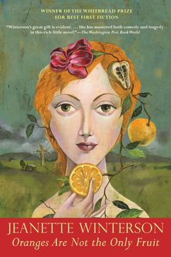 Oranges are not the Only Fruit, by Jeanette Winterson
