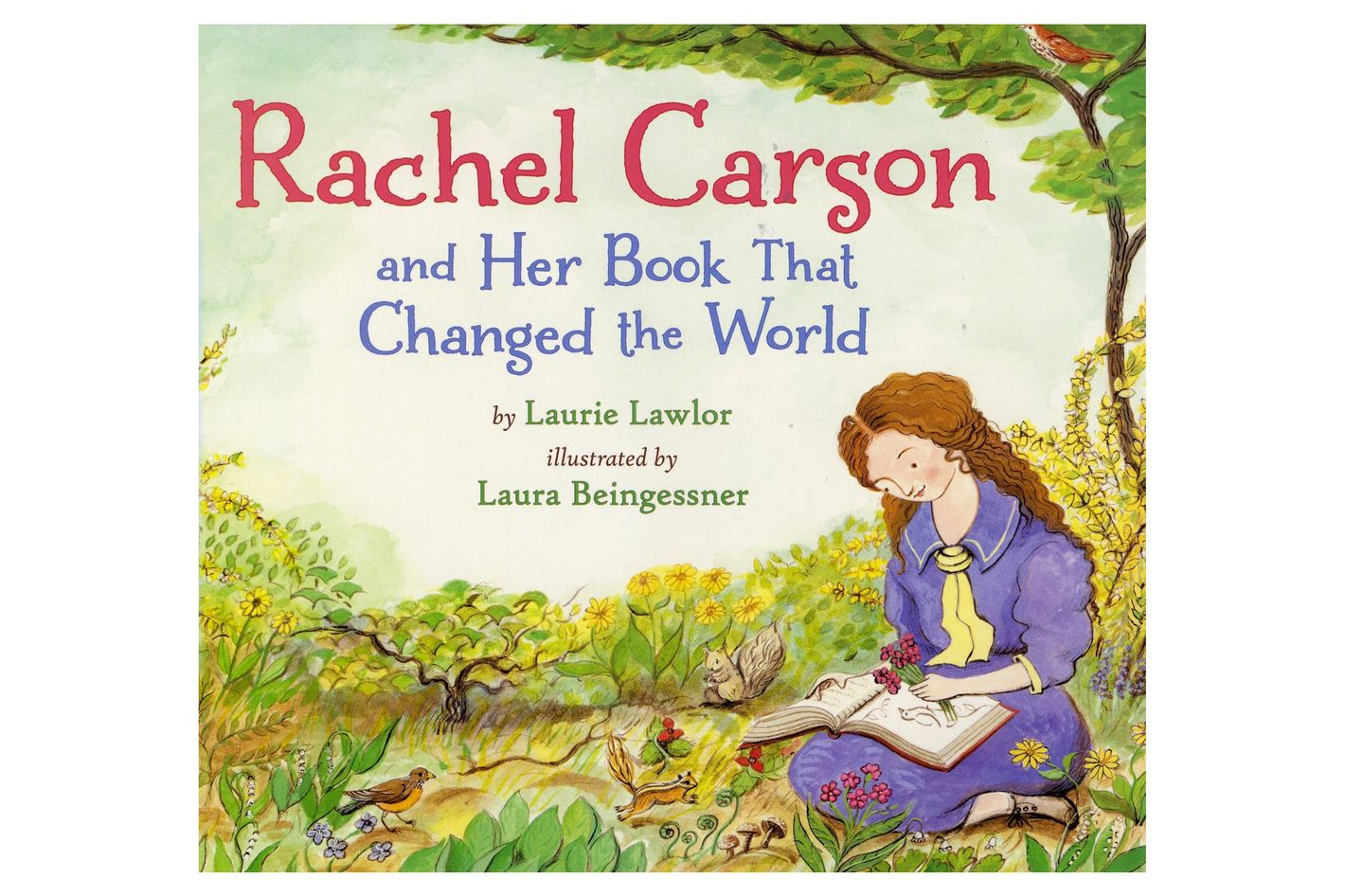 """Rachel Carson and Her Book That Changed the World,"" by Laurie Lawlor"