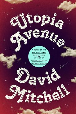 Utopia Avenue, by David Mitchell (July 14)