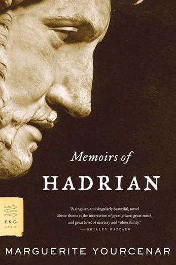 Memoirs of Hadrianby Marguerite Yourcenar