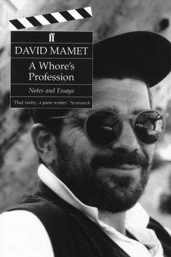 A Whore's Profession, David Mamet