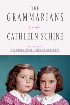 The Grammarians: A Novel by Cathleen Schine