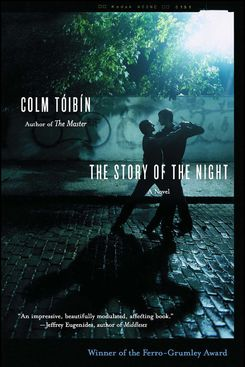 The Story of the Night, by Colm Tóibín