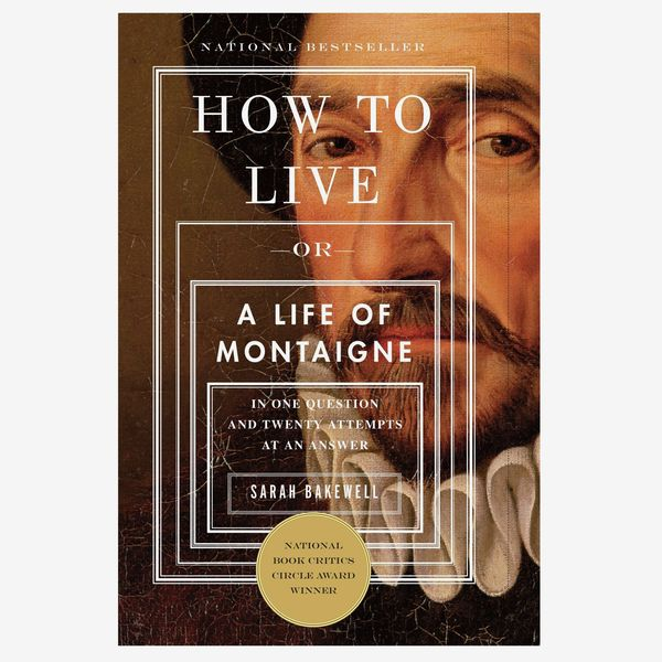 How to Live: A Life of Montaigne