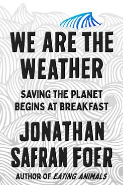 We are the Weather, by Jonathan Safran Foer