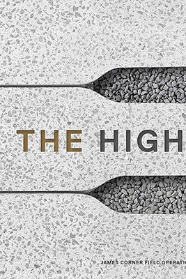 <em>The High Line: Foreseen, Unforeseen</em> by James Corner Field Operations and Diller & Scofidio & Renfro