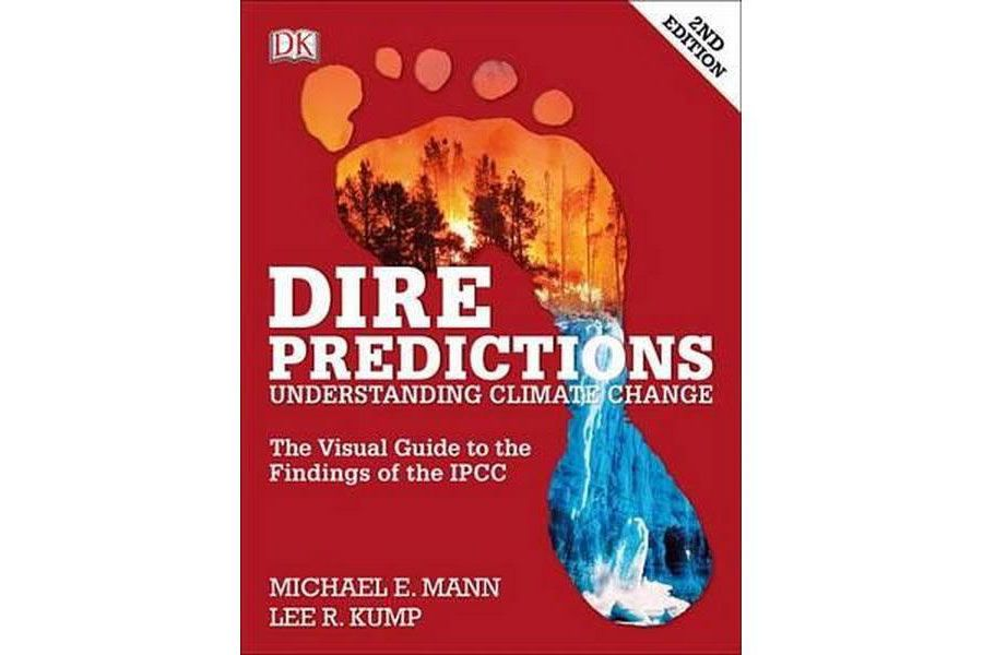 Dire Predictions, 2nd Edition: Understanding Climate Change by Michael E. Mann