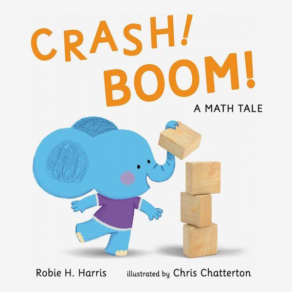 CRASH! BOOM! A Math Tale, by Robie H. Harris