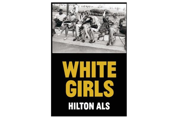 White Girls by Hilton Als