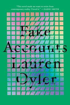 Fake Accounts by Lauren Oyler (February 2)