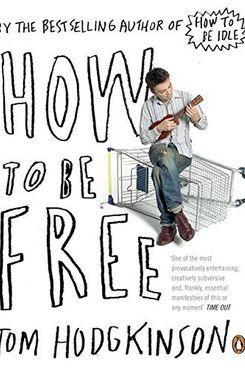 How to be Free, Tom Hodgkinson