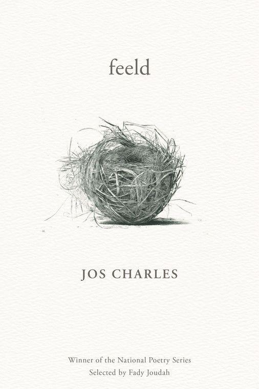 feeld, by jos charles (Milkweed Editions)