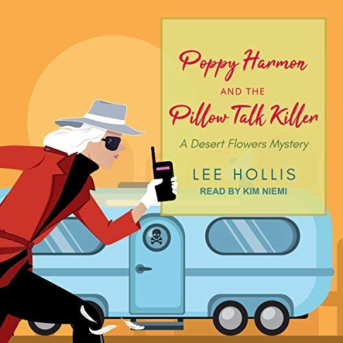 Poppy Harmon and the Pillow Talk Killer by Lee Hollis