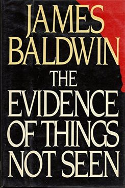 'The Evidence of Things Not Seen,' by James Baldwin