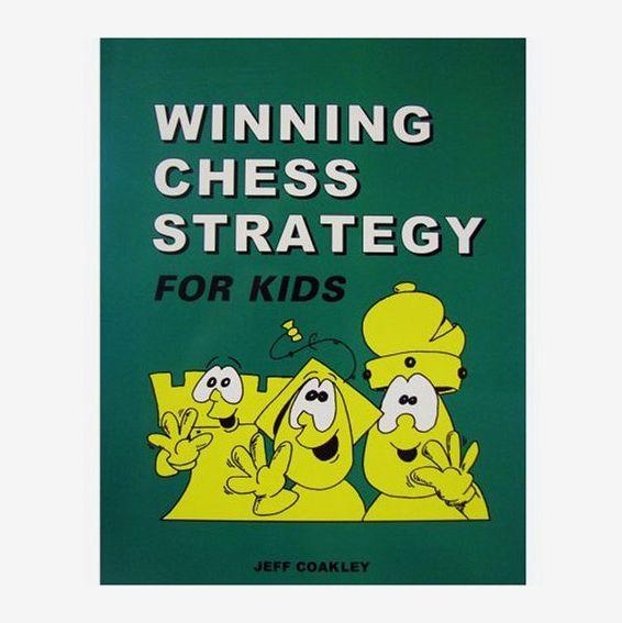 'Winning Chess Strategy for Kids,' by Jeff Coakley