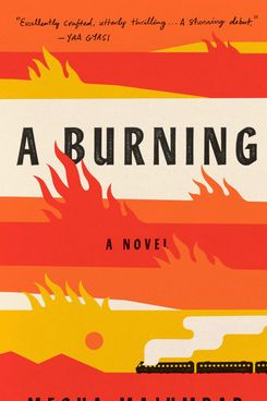 A Burning, by Megha Majumdar (June 2)