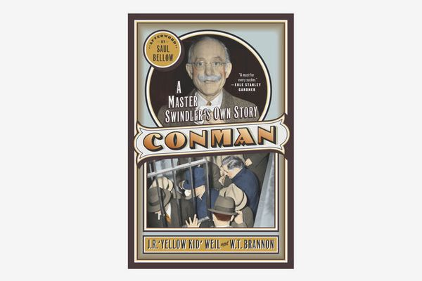 Conman: A Master Swindler's Own Story by J.R. 'Yellow Kid' Weil and W.T. Brannon