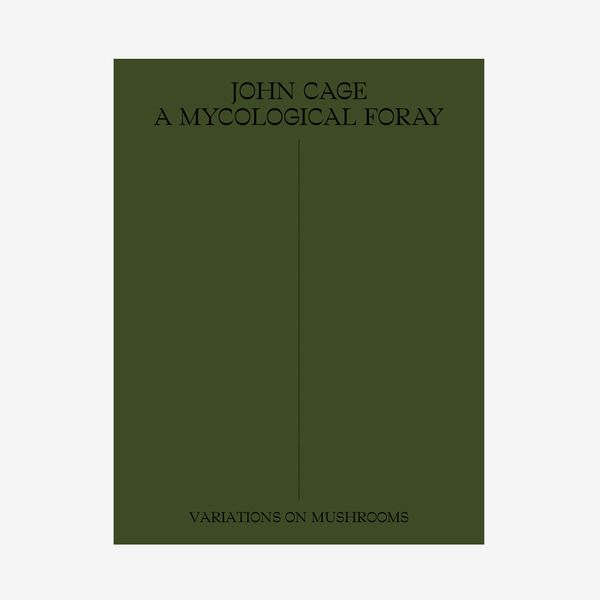 John Cage: A Mycological Foray – Variations on Mushrooms