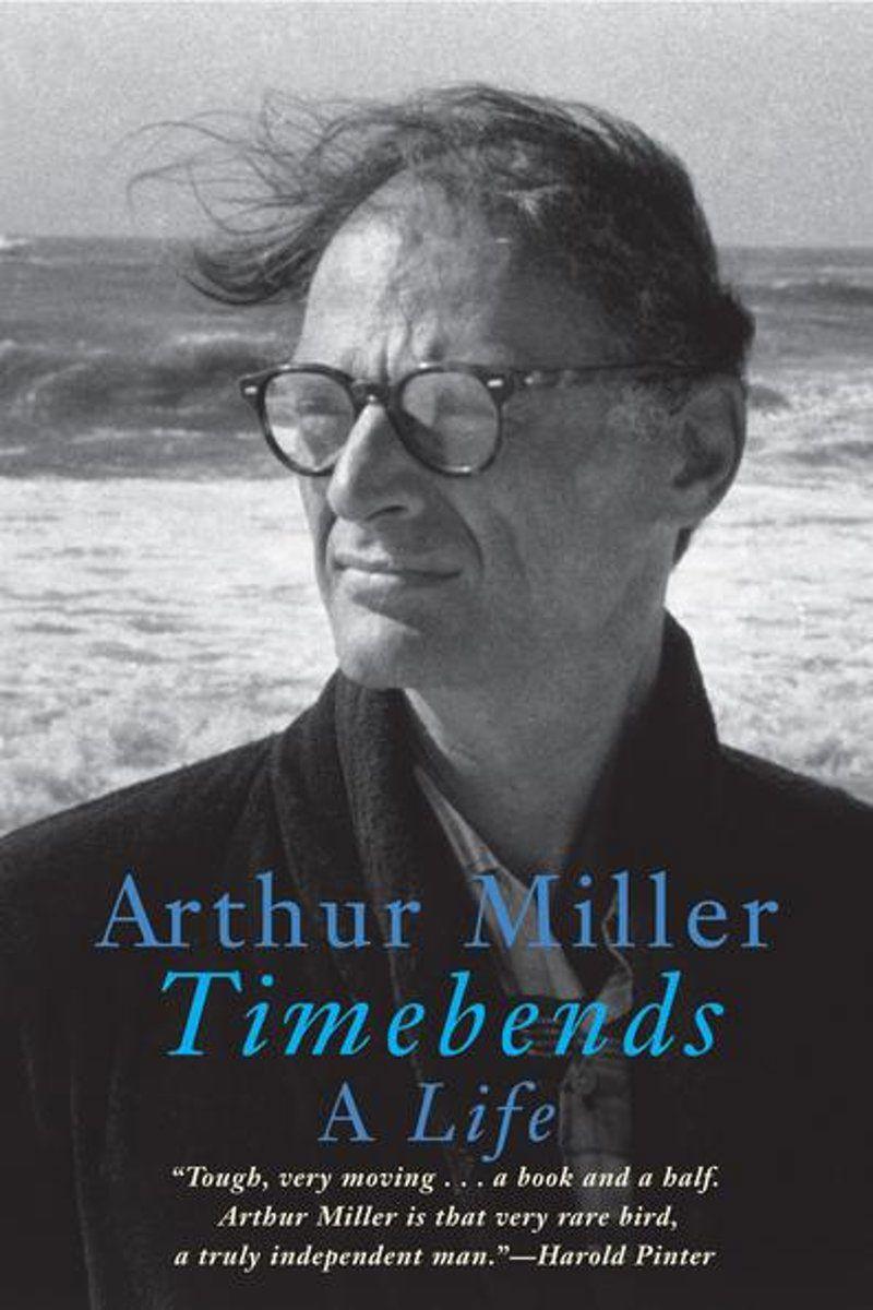 Timebends: A Life by Arthur Miller
