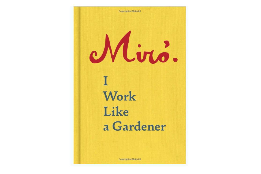 I Work Like a Gardener by Joan Miro
