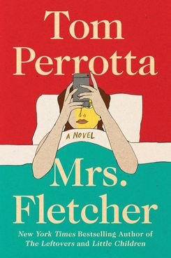 Mrs. Fletcher, by Tom Perrotta