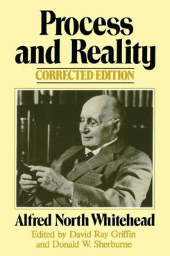 Process and Reality by Alfred North Whitehead
