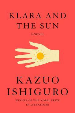 Klara and the Sun by Kazuo Ishiguro (March 2)