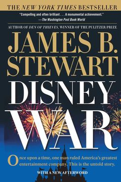 DisneyWar, by James B. Stewart