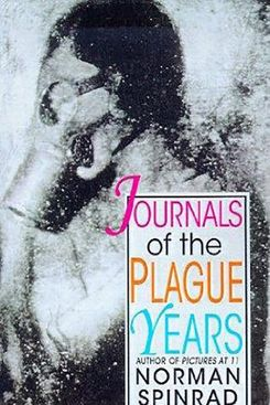 Journal of the Plague Years by Norman Spinrad (1988)