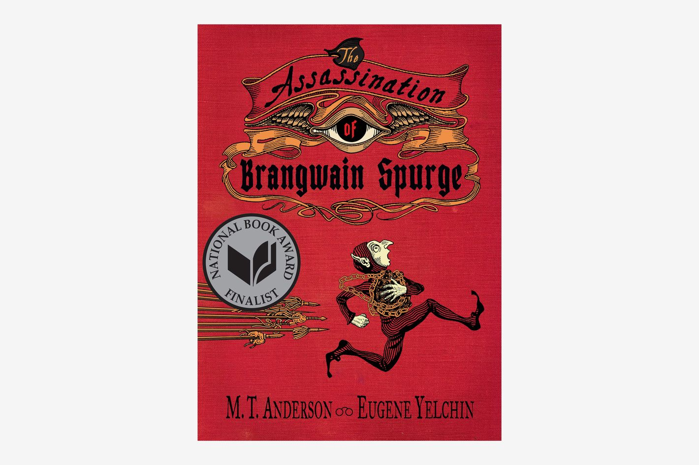 <em>The Assassination of Brangwain Spurge</em>, by M.T. Anderson and Eugene Yelchin