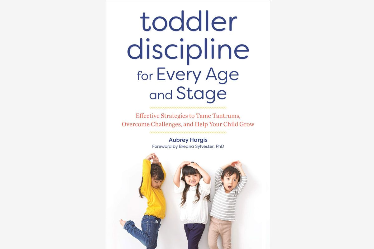 <em>Toddler Discipline for Every Age and Stage: Effective Strategies to Tame Tantrums, Overcome Challenges, and Help Your Child Grow</em>, by Aubrey Hargis