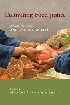 'Cultivating Food Justice: Race, Class, and Sustainability'