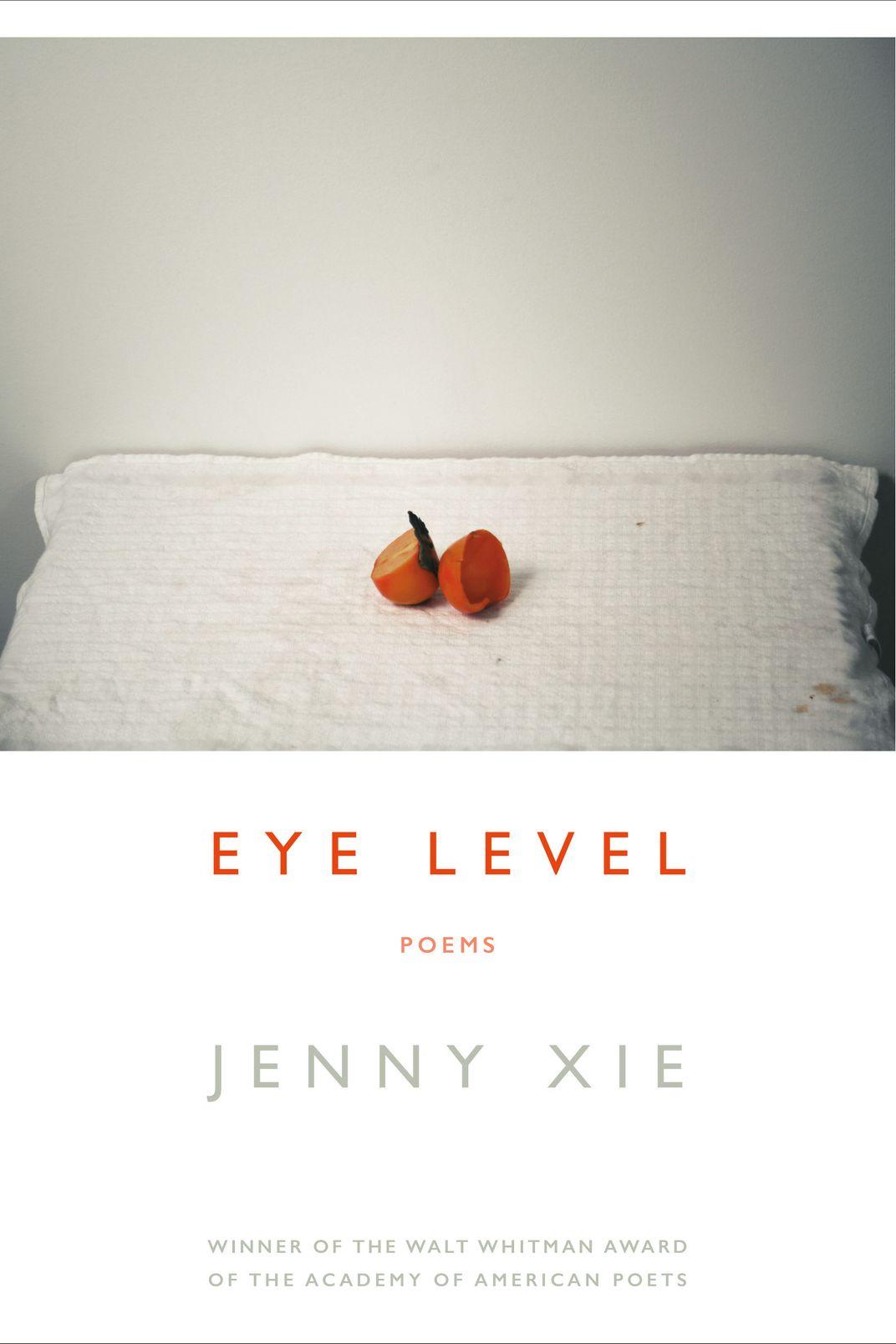 Eye Level, by Jenny Xie (Graywolf Press)