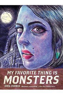 My Favorite Thing Is Monsters, by Emil Ferris