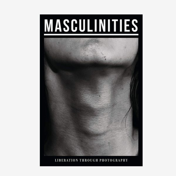 Masculinities: Liberation through Photography