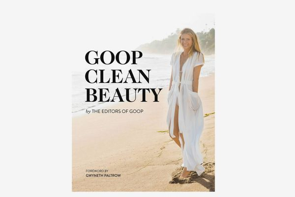 Goop Clean Beauty, by the editors of Goop