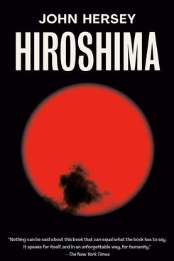 Hiroshima, by John Hersey
