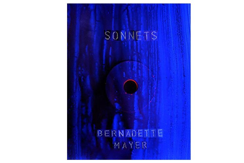 Sonnets by Bernadette Mayer