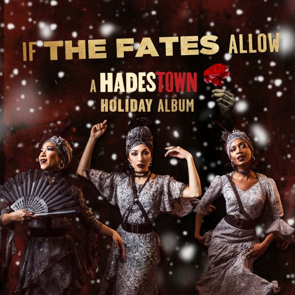 'If The Fates Allow: A Hadestown Holiday Album,' by Hadestown Original Broadway Company