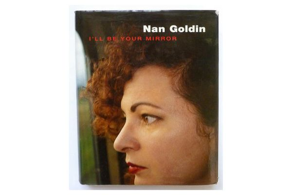 Nan Goldin: I'll Be Your Mirror