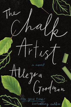The Chalk Artist, by Allegra Goodman